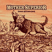 Three Headed Dog by Mother Superior