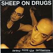 Never Mind The Methadone - Instrumentals by Sheep on Drugs