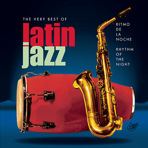 Ritmo De La Noche: The Very Best Of Latin Jazz by Various Artists