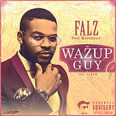 Wazup Guy: The Album(Deluxe Edition) by Falz