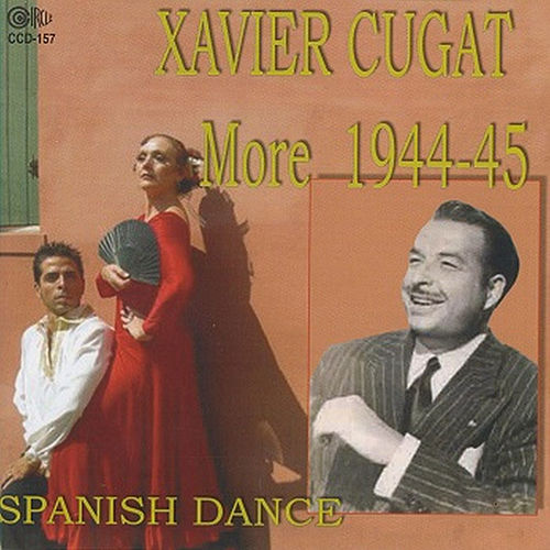More 1944-45 Spanish Dance by Xavier Cugat
