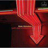 Latin Jazz Underground by Mark Weinstein