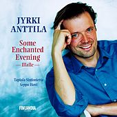 Some Enchanted Evening de Jyrki Anttila