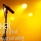Loco (feat. Yiyo Sarante) de Kal