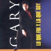 Lo Que Fui y Lo Que Soy by Gary