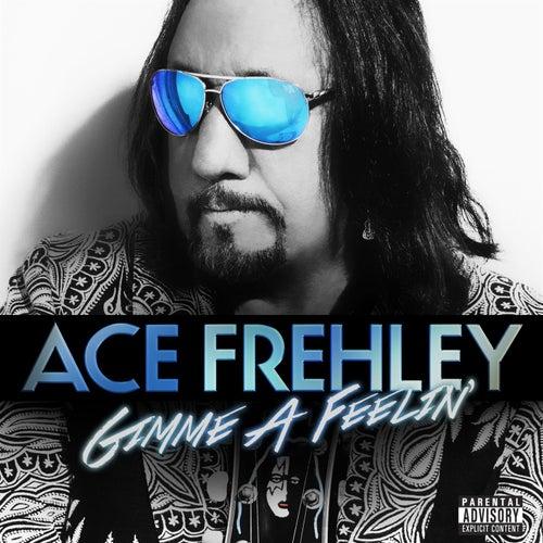 Gimme A Feelin' by Ace Frehley