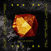 Sound Pellegrino Presents SND.PE, Vol. 3: Raw Club Material by Various Artists