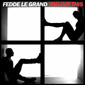 You Got This by Fedde Le Grand