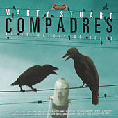 Compadres An Anthology Of Duets by Marty Stuart