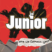 Are We Famous Yet by Junior