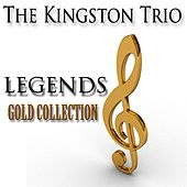 Legends Gold Collection (Remastered) de The Kingston Trio