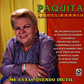 Me Estas Oyendo Inutil by Paquita La Del Barrio