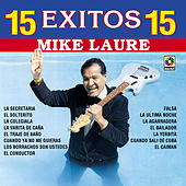 15 Exitos - Mike Laure by Mike Laure