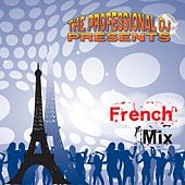 French Mix by The Professional DJ