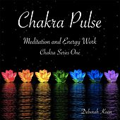 Chakra Pulse: Chakra Series One by Deborah Koan