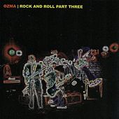 ROCK and Roll, Pt. 3 by Ozma