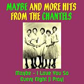 Maybe and More Hits from the Chantels by The Chantels