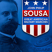 John Philip Sousa: Great American Military Marches de Various Artists