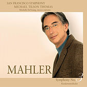 Mahler: Symphony No. 3 in D minor & Kindertotenlieder de San Francisco Symphony
