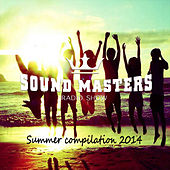 Sound Masters Radio Show Summer Compilation 2014 by Various Artists