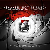 Shaken, Not Stirred: The Ultimate 007 Styled Songbook by Various Artists