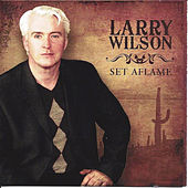 Set Aflame by Larry Wilson