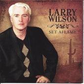 Set Aflame de Larry Wilson