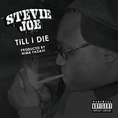 Till I Die by Stevie Joe