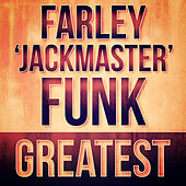 Greatest - Farley 'Jackmaster' Funk by Various Artists