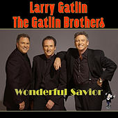 Wonderful Savior by Larry Gatlin And The Gatlin Brothers
