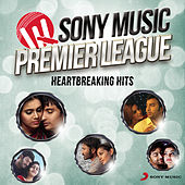 Sony Music Premier League: Heartbreaking Hits by Various Artists