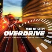 Overdrive by Walt Weiskopf