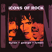 Icons of Rock: David Byron / Robin George / Phil Lynott by Various Artists