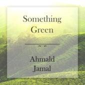 Something Green de Ahmad Jamal