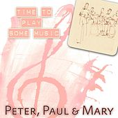 Time To Play Some Music de Peter, Paul and Mary