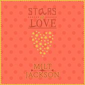 Stars Of Love by Milt Jackson