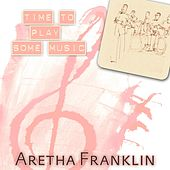 Time To Play Some Music de Aretha Franklin
