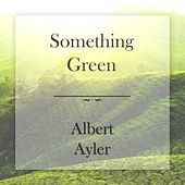 Something Green de Albert Ayler