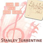 Time To Play Some Music von Stanley Turrentine