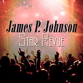 Star Revue by James P. Johnson