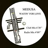 Waitin' for Love by Medusa