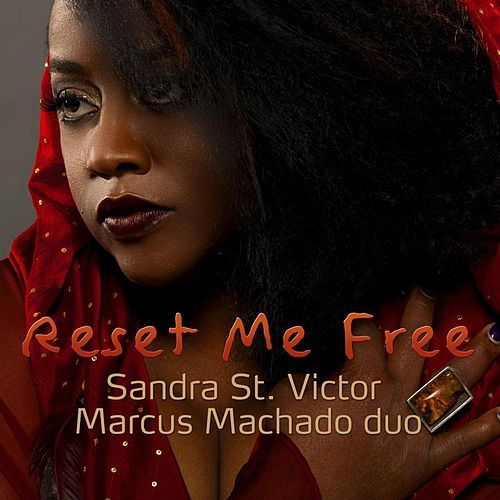 Reset Me Free by Sandra St. Victor