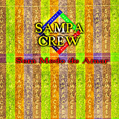 Sem Medo de Amar by Sampa Crew