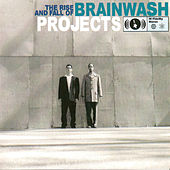 The Rise And Fall Of Brainwash Projects by Various Artists