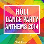 Holi Dance Party Anthems 2014 von CDM Project