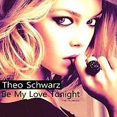 Be My Love Tonight von Theo Schwarz