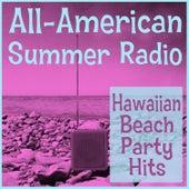 All-American Summer Radio: Hawaiian Beach Party Hits! by Various Artists