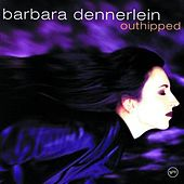 Outhipped by Barbara Dennerlein