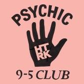 Psychic 9-5 Club by HTRK