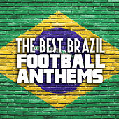 The Best Brazil Football Anthems de Various Artists